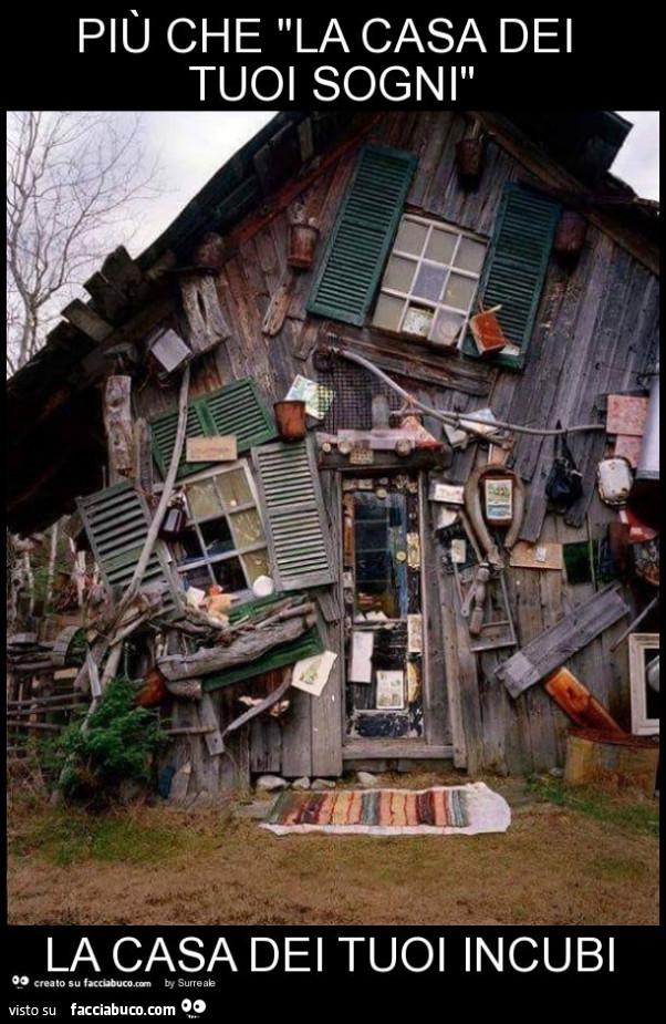 Pi che la casa dei tuoi sogni la casa dei tuoi incubi for Come realizzare la casa dei tuoi sogni